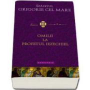 Omilii la Profetul Iezechiel - Grigorie cel Mare