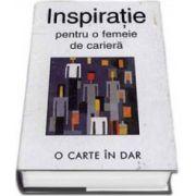Inspiratie pentru o femeie de cariera