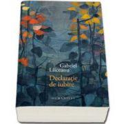 Gabriel Liiceanu, Declaratie de iubire