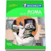 Ghidul Michelin Roma Weekend - Contine harta detasabila (Michelin)