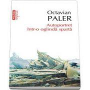 Octavian Paler, Autoportret intr-o oglinda sparta