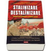 Stalinizare si destalinizare. Evolutii institutionale si impact social (Cosmin Budeanca)