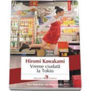Hiromi Kawakami, Vreme ciudata la Tokio