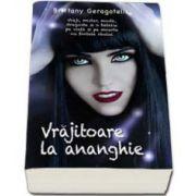 Brittany Geragotelis, Vrajitoare la ananghie - Vraji, mister, moda, dragoste si o batalie pe viata si pe moarte cu fortele raului