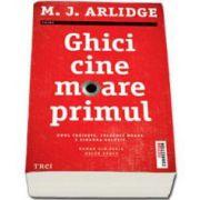 M. J. Arlidge, Ghici cine moare primul. Unul traieste, celalalt moare. E singura solutie