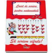 Caiet de scriere pentru matematica 5-7 ani - Sa scriem Cifrele!