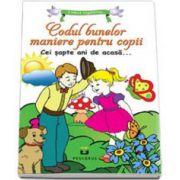 Codul bunelor maniere pentru copii,, Cei sapte ani de acasa'