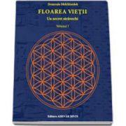 Floarea vietii, volumul I - Un secret stravechi (Drunvalo Melchizedek)
