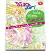 Totul despre Cornelia. Aventurile si secretele unei WITCH - Witch story