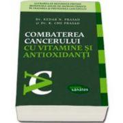 Combaterea cancerului cu vitamine si antioxidanti. Lucrarea de referinta privind beneficiile aduse de micronutrienti in tratarea si prevenirea cancerului