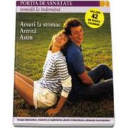 Portia de Sanatate - Remedii la indemana. Arsuri la stomac, artrita, astm. Volumul 2