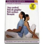 Portia de Sanatate - Remedii la indemana. Atac cerebral, boli ale gingiilor, boli cardiace, bronsita. Volumul 3