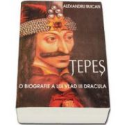 Alexandru Buican, Tepes. O biografie a lui Vlad III Dracula 1431-1476