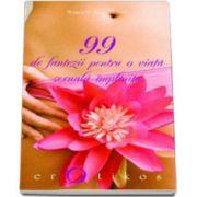 99 de fantezii pentru o viata sexuala implinita