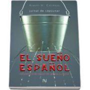 El sueno espanol. Jurnal de capsunar