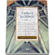 Fulcanelli, Tainele Alchimiei - Volumul I