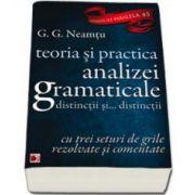 Teoria si practica analizei gramaticale, distinctii si... distinctii cu trei seturi de grile rezolvate si comentate