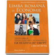 Teste-grila pentru concursul de admitere la Facultatea de Drept. Limba Romana si Economie - 2.500 itemi - Editia a III-a, revizuita