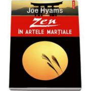 Joe Hyams, Zen in artele martiale - Traducere de Neculai Amalinei