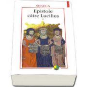 Epistole catre Lucilius, volumul I (c. I-X)