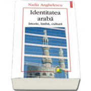 Identitatea araba. Istorie, limba, cultura
