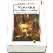 Narcotice in cultura romana. Istorie, religie si literatura (Editia 2011)