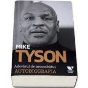 Mike Tyson. Adevarul de necombatut - Autobiografia