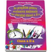 Mariana Morarasu, Ne pregatim pentru evaluarea nationala la sfarsitul clasei a II-a. Comunicare in limba romana (citit-scris). Matematica si explorarea mediului