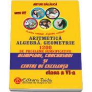 Arthur Balauca, Olimpiade, concursuri si centre de excelenta - Clasa a VI-a. Aritmetica, algebra, geometrie - 1200 de probleme semnificative