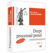 Anca Lelia Lorincz, Drept procesual penal. Conform noului Cod de procedura penala. Volumul I