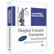 Mihaela Augustina Dumitrascu, Dreptul Uniunii Europene - Sinteze si aplicatii. Editia a II-a, revazuta si adaugita