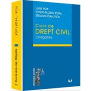 Curs de drept civil. Obligatiile - Liviu Pop, Ionut-Florin Popa si Stelian Ioan Vidu