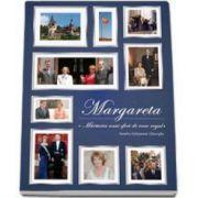Margareta. Marturia unui sfert de veac regal. 1990-2015