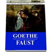 Goethe. Faust - Colectia, clasicii literaturii universale