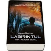 Labirintul. Tratament letal. Volumul al III-lea (James Dashner)
