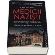Medicii nazisti. Exterminarea medicala si psihologia genocidului (Jay Lifton Robert)