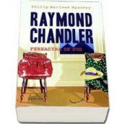 Raymond Chandler, Fereastra de sus - Editie paperback