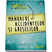 Manualul accidentelor si greselilor