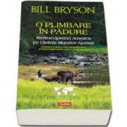 O plimbare in padure. Redescoperind America pe cararile Muntilor Apalasi (Bill Bryson)