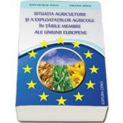 Situatia agriculturii si a exploatatiilor agricole in tarile membre ale Uniunii Europene (Ioan Niculae Alecu)