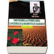Elena Nita Ibrian, Prevenirea si vindecarea cancerului si diabetului zaharat prin hrana vie