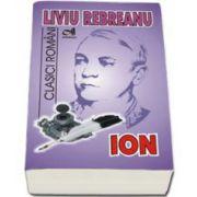 Ion - Liviu Rebreanu (Clasici Romani)