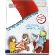 Mariana Popa, Curs de limba franceza Le francais avec Nino - Cours optionnel de francais - 1 ere annee cahier de l eleve