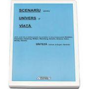 Scenariu pentru Univers si Viata - Sinteza realizata de Eugen Dananau