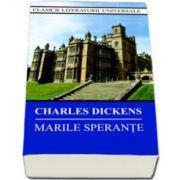 Charles Dickens, Marile Sperante - Colectia,, Clasicii Literaturii Universale'