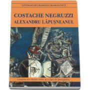 Costache Negruzzi. Alexandru Lapusneanu (Contine un dosar critic si o fisa de portofolui)l