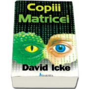 Copiii Matricei - David Icke