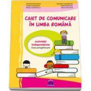Caiet de comunicare in limba romana clasa pregatitoare - Activitati independente (Stefan Pacearca)