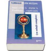 Florin Macesanu, Mecanica Fizica. Probleme... captivante (cu solutii complete). Editia a IV-a