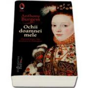 Anthony Burgess, Ochii doamnei mele - O poveste despre viata amoroasa a lui Shakespeare